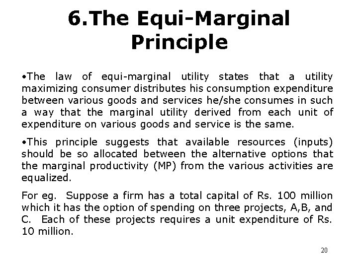 6. The Equi-Marginal Principle • The law of equi-marginal utility states that a utility