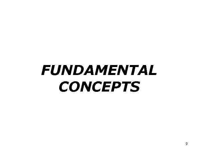 FUNDAMENTAL CONCEPTS 9