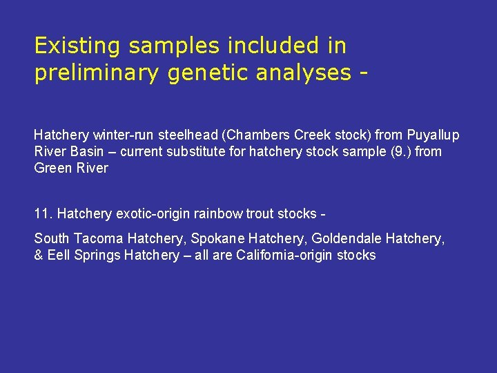 Existing samples included in preliminary genetic analyses Hatchery winter-run steelhead (Chambers Creek stock) from