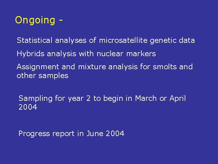 Ongoing Statistical analyses of microsatellite genetic data Hybrids analysis with nuclear markers Assignment and