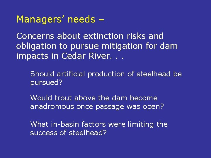 Managers' needs – Concerns about extinction risks and obligation to pursue mitigation for dam