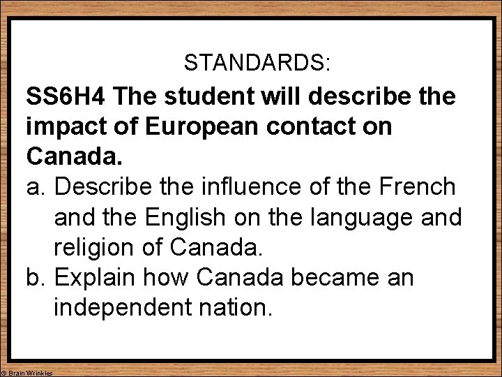 STANDARDS: SS 6 H 4 The student will describe the impact of European contact