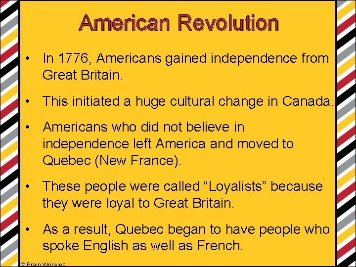 American Revolution • In 1776, Americans gained independence from Great Britain. • This initiated