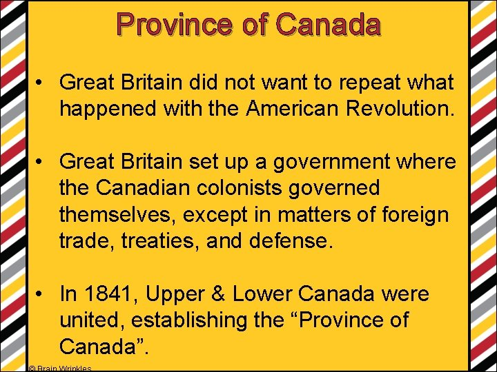Province of Canada • Great Britain did not want to repeat what happened with