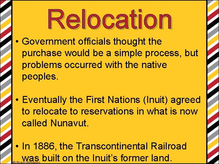 Relocation • Government officials thought the purchase would be a simple process, but problems