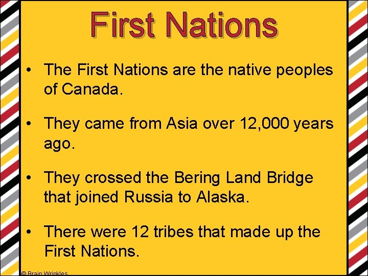 First Nations • The First Nations are the native peoples of Canada. • They