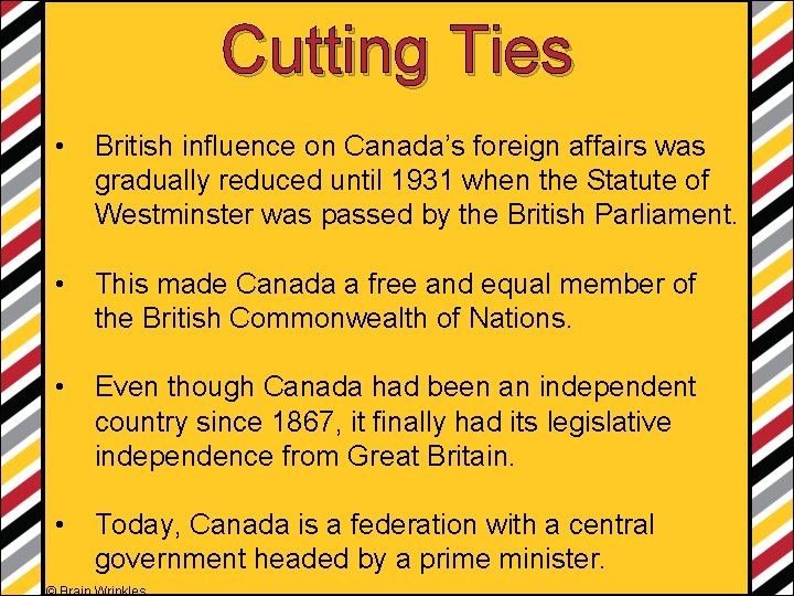 Cutting Ties • British influence on Canada's foreign affairs was gradually reduced until 1931