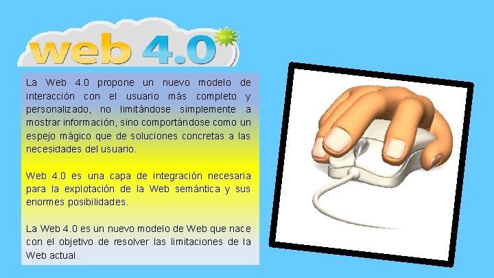 La Web 4. 0 propone un nuevo modelo de interacción con el usuario más
