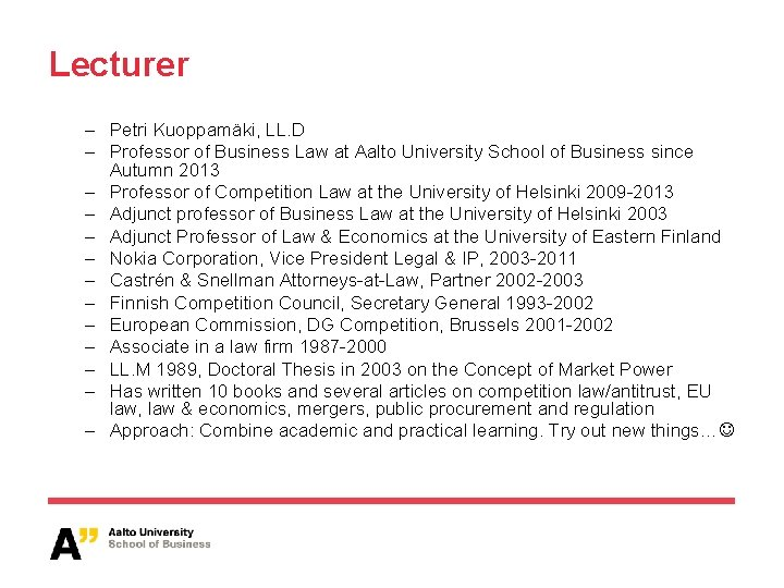 Lecturer – Petri Kuoppamäki, LL. D – Professor of Business Law at Aalto University
