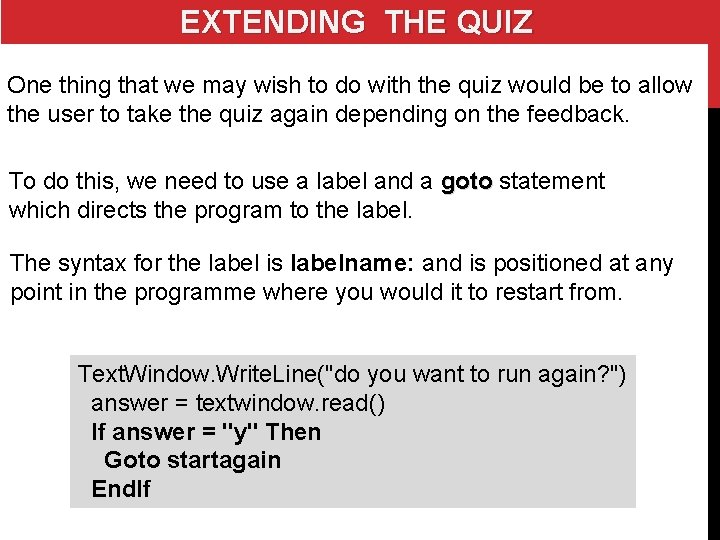 EXTENDING THE QUIZ One thing that we may wish to do with the quiz
