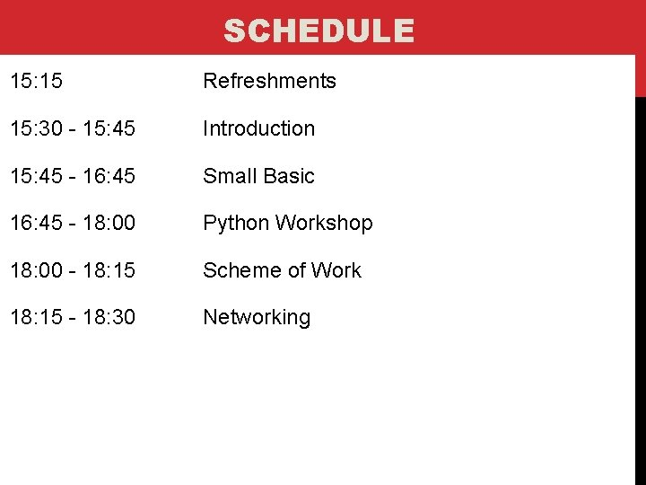 SCHEDULE 15: 15 Refreshments 15: 30 - 15: 45 Introduction 15: 45 - 16:
