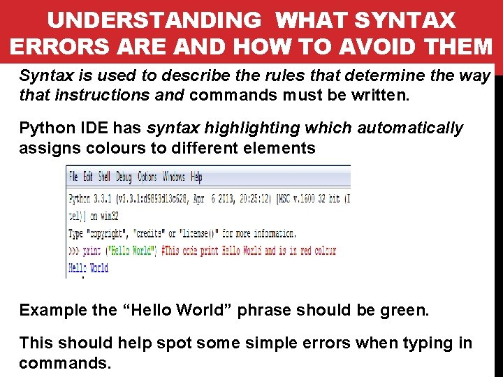UNDERSTANDING WHAT SYNTAX ERRORS ARE AND HOW TO AVOID THEM Syntax is used to