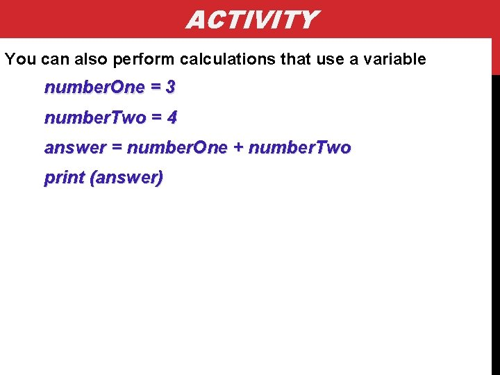 ACTIVITY You can also perform calculations that use a variable number. One = 3