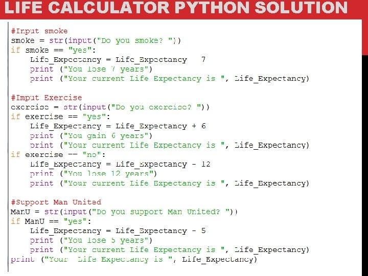 LIFE CALCULATOR PYTHON SOLUTION