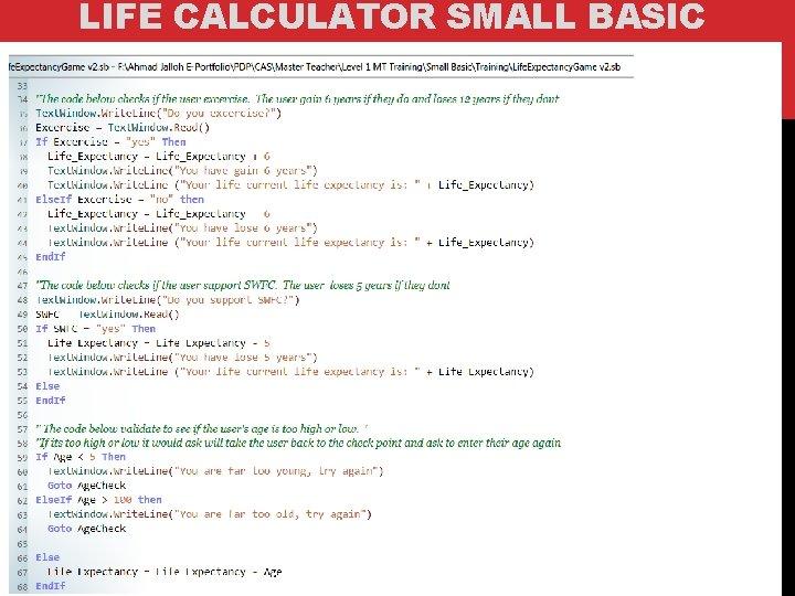 LIFE CALCULATOR SMALL BASIC