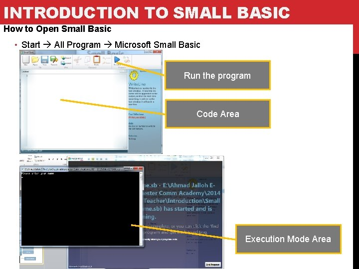INTRODUCTION TO SMALL BASIC How to Open Small Basic • Start All Program Microsoft
