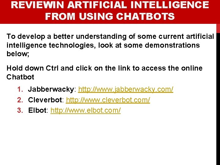 REVIEWIN ARTIFICIAL INTELLIGENCE FROM USING CHATBOTS To develop a better understanding of some current