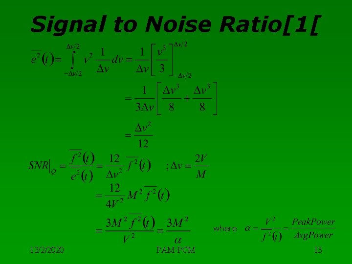 Signal to Noise Ratio[1[ where 12/2/2020 PAM-PCM 13