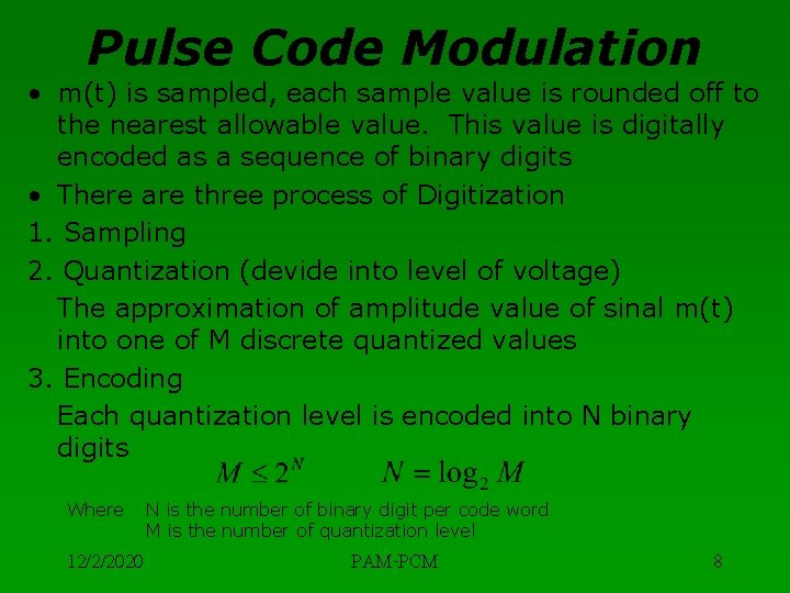 Pulse Code Modulation • m(t) is sampled, each sample value is rounded off to