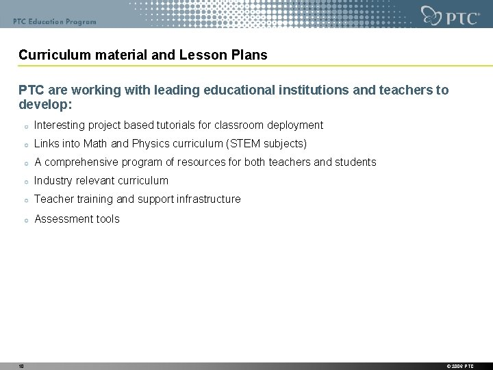 Curriculum material and Lesson Plans PTC are working with leading educational institutions and teachers