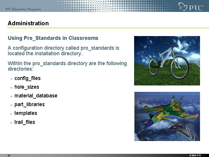 Administration Using Pro_Standards in Classrooms A configuration directory called pro_standards is located the installation