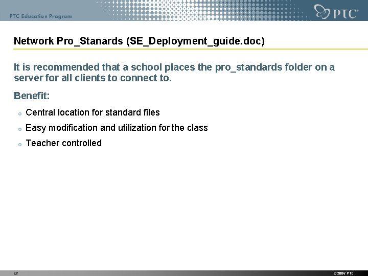 Network Pro_Stanards (SE_Deployment_guide. doc) It is recommended that a school places the pro_standards folder