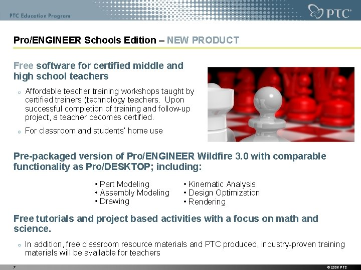 Pro/ENGINEER Schools Edition – NEW PRODUCT Free software for certified middle and high school