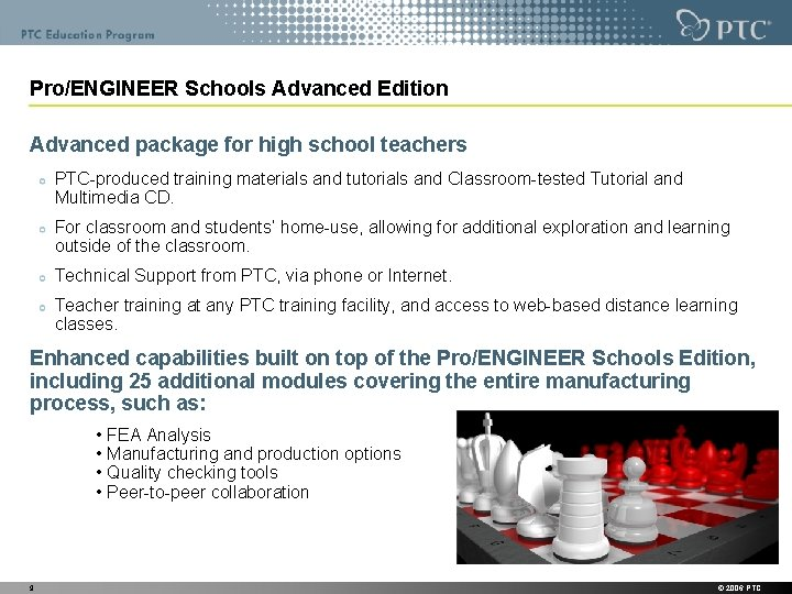 Pro/ENGINEER Schools Advanced Edition Advanced package for high school teachers PTC-produced training materials and