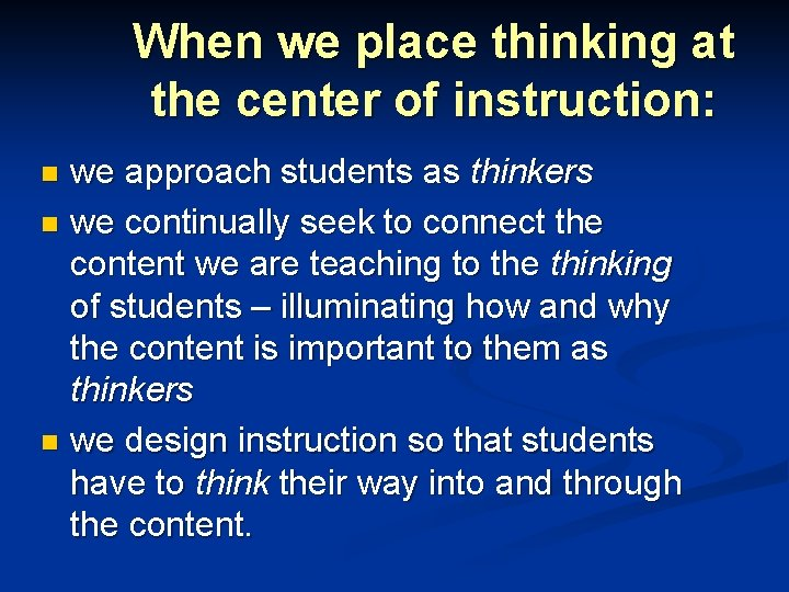 When we place thinking at the center of instruction: we approach students as thinkers