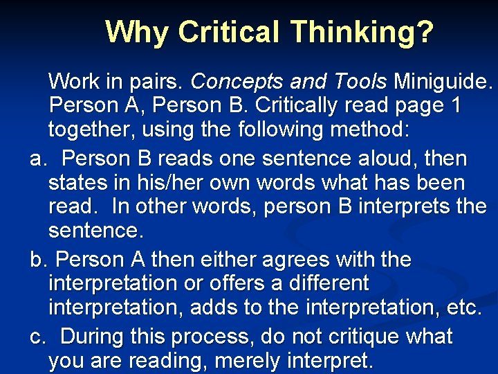 Why Critical Thinking? Work in pairs. Concepts and Tools Miniguide. Person A, Person B.