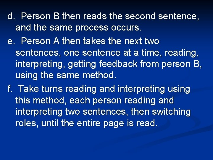 d. Person B then reads the second sentence, and the same process occurs. e.