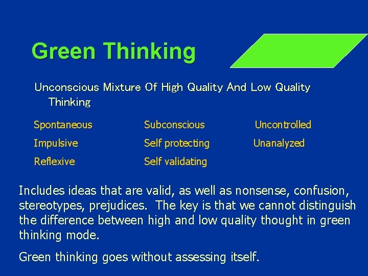 Green Thinking Unconscious Mixture Of High Quality And Low Quality Thinking Spontaneous Subconscious Uncontrolled