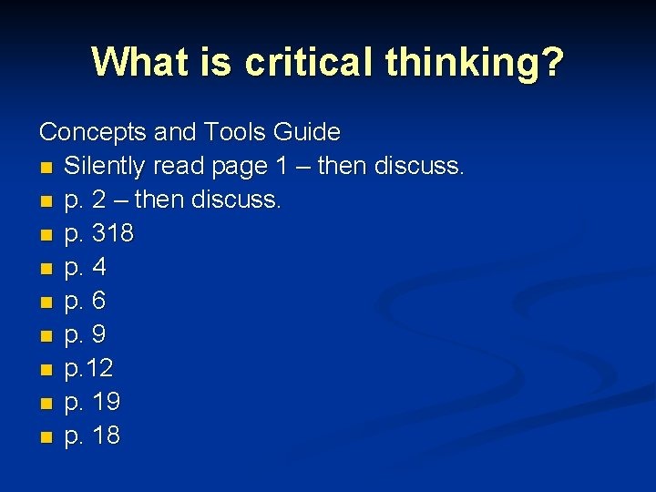 What is critical thinking? Concepts and Tools Guide n Silently read page 1 –