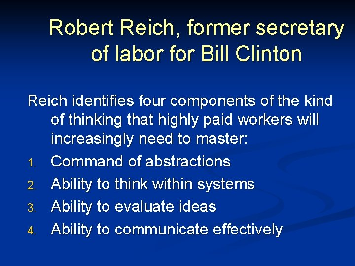 Robert Reich, former secretary of labor for Bill Clinton Reich identifies four components of