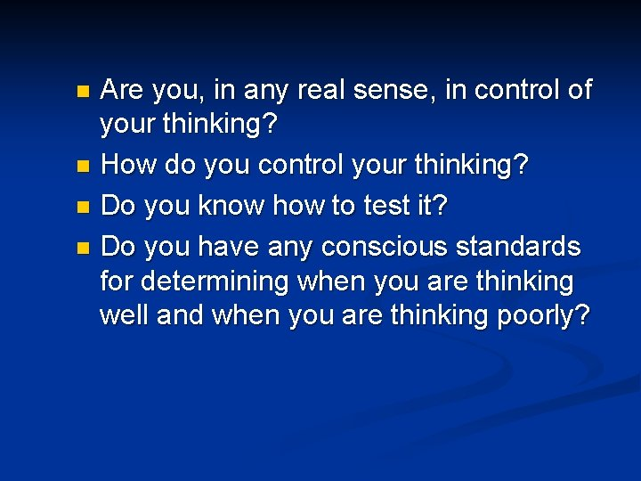 Are you, in any real sense, in control of your thinking? n How do