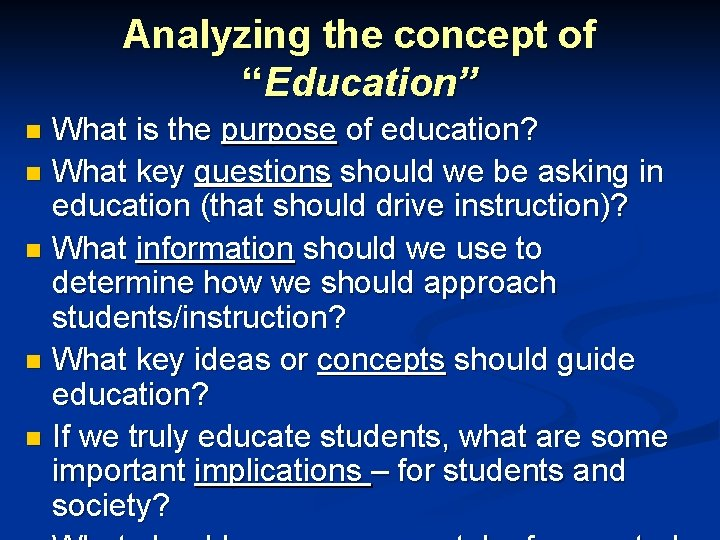 """Analyzing the concept of """"Education"""" What is the purpose of education? n What key"""