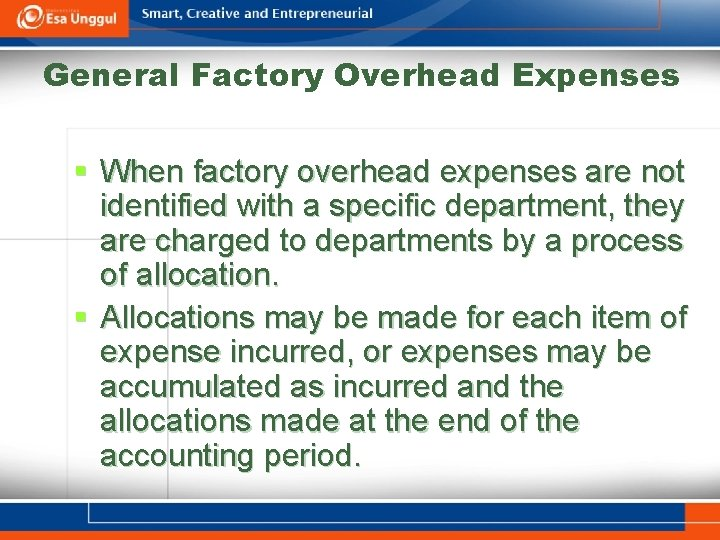 General Factory Overhead Expenses § When factory overhead expenses are not identified with a