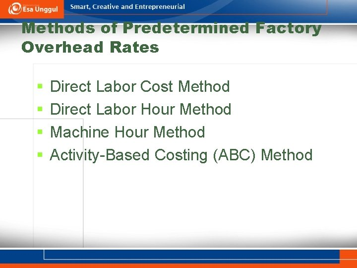 Methods of Predetermined Factory Overhead Rates § § Direct Labor Cost Method Direct Labor