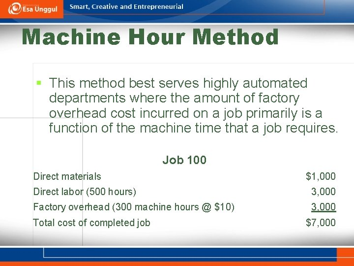 Machine Hour Method § This method best serves highly automated departments where the amount