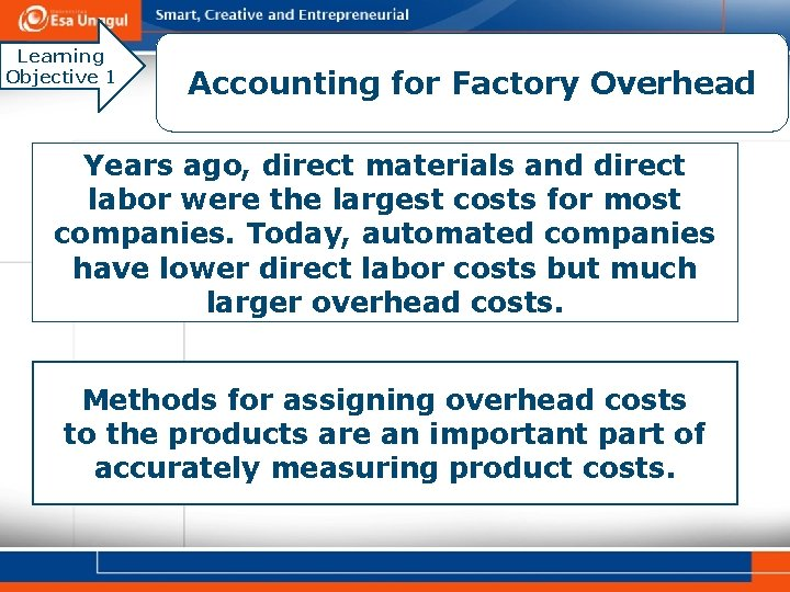 Learning Objective 1 Accounting for Factory Overhead Years ago, direct materials and direct labor