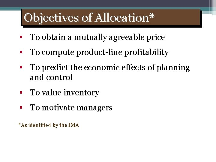 Objectives of Allocation* § To obtain a mutually agreeable price § To compute product-line