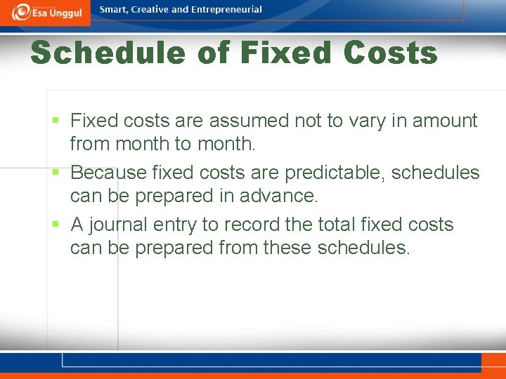 Schedule of Fixed Costs § Fixed costs are assumed not to vary in amount