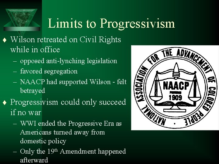 Limits to Progressivism t Wilson retreated on Civil Rights while in office – opposed