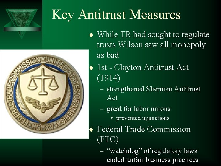 Key Antitrust Measures t t While TR had sought to regulate trusts Wilson saw