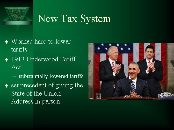 New Tax System t t Worked hard to lower tariffs 1913 Underwood Tariff Act