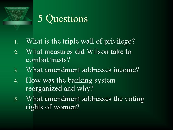 5 Questions 1. 2. 3. 4. 5. What is the triple wall of privilege?
