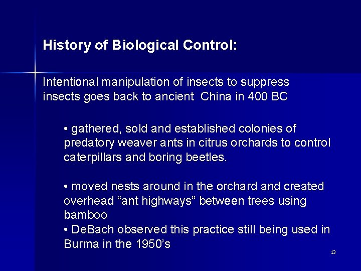 History of Biological Control: Intentional manipulation of insects to suppress insects goes back to