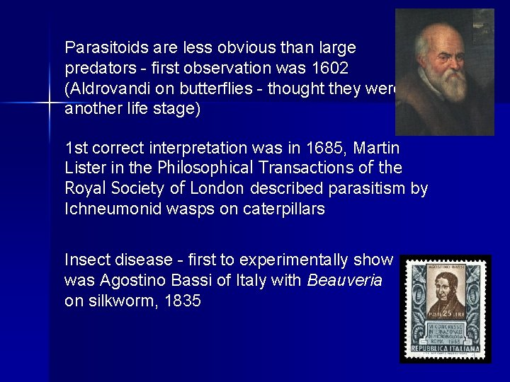 Parasitoids are less obvious than large predators - first observation was 1602 (Aldrovandi on