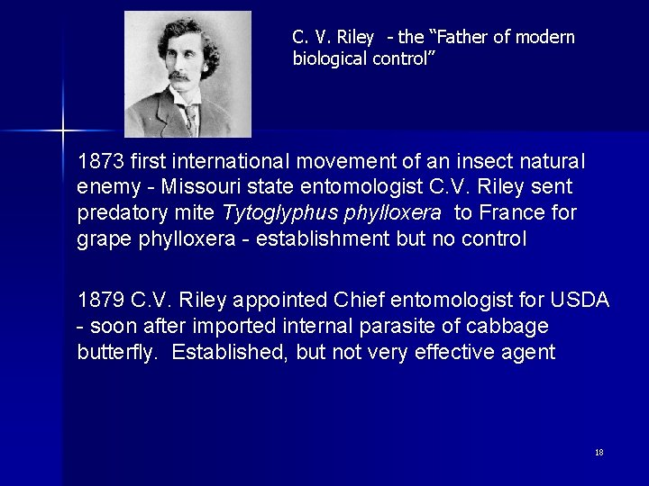 "C. V. Riley - the ""Father of modern biological control"" 1873 first international movement"