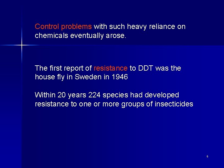 Control problems with such heavy reliance on chemicals eventually arose. The first report of